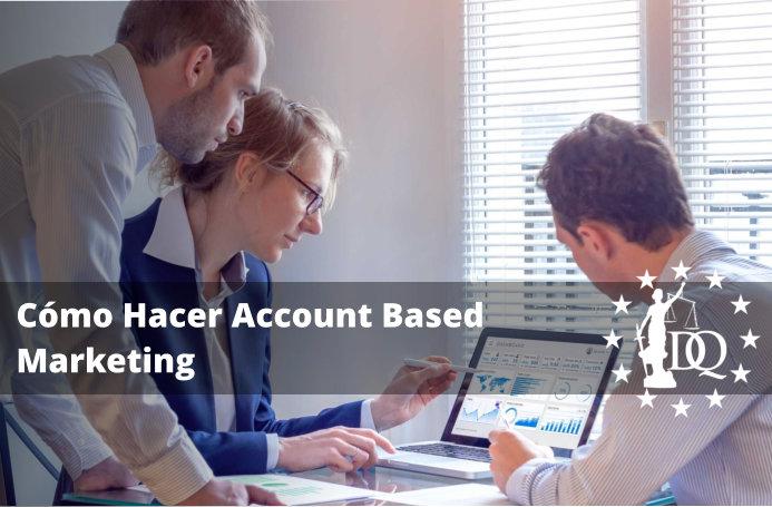 Cómo Hacer Account Based Marketing