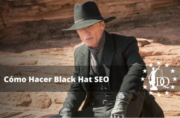 Cómo Hacer Black Hat SEO