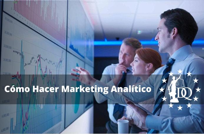 Cómo Hacer Marketing Analítico