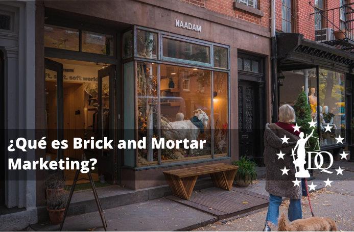 ¿Qué es Brick and Mortar Marketing?
