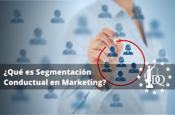 ¿Qué es Segmentación Conductual en Marketing?